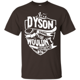 It's A Dyson Thing You Wouldn't Understand T-Shirt