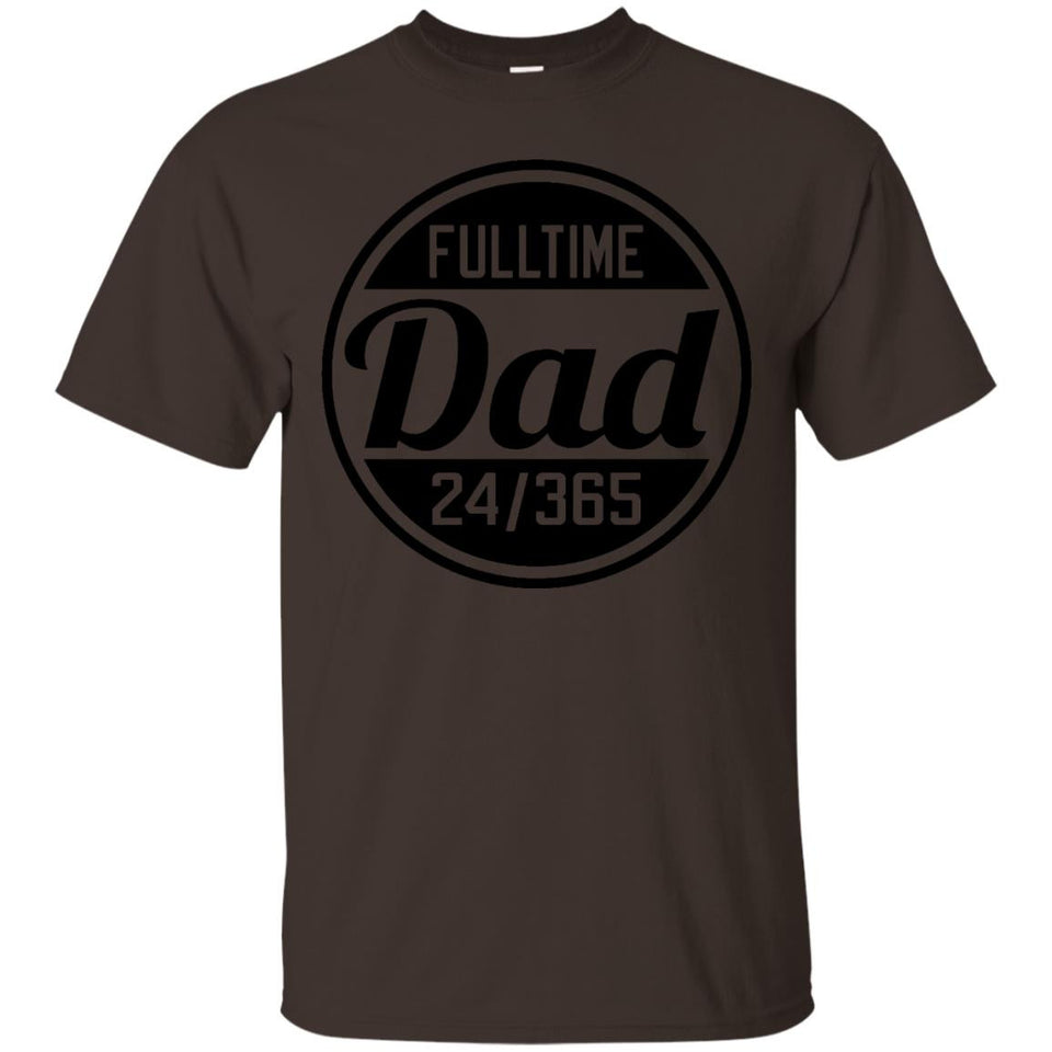 Fulltime Dad Shirt - Fathers Day Shirt - Full Time Dad Shirt