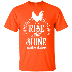 Rise and Shine Mother Cluckers Funny Chicken T-Shirt
