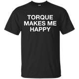 Torque Makes Me Happy Funny Trucker T-Shirt - Newmeup