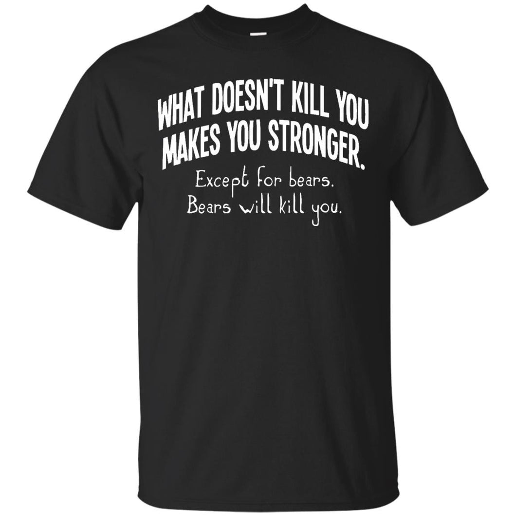 Funny Bears - Camping T-shirt about What Makes You Stronger