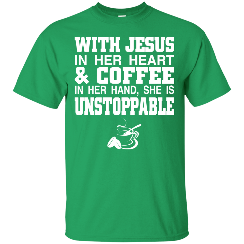 With Jesus In Her Heart And Coffee In Her Hand T Shirt Tee - Newmeup