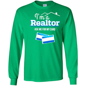 I'm a Realtor Ask Me For My Card Shirt