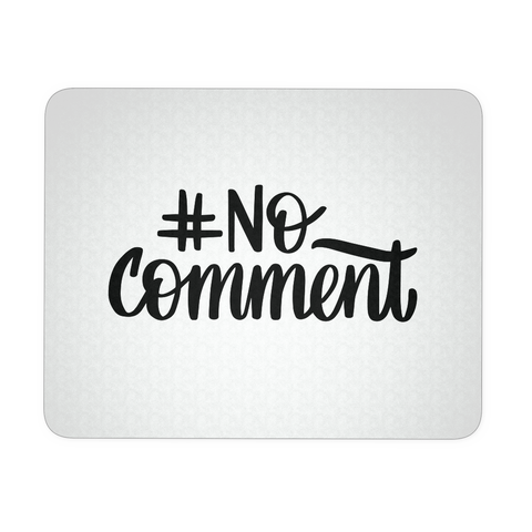 """No Comment"" Mouse Pad"