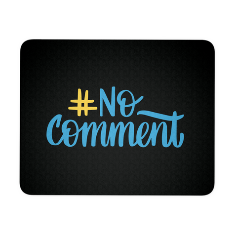"""No Comment"" Mouse Pad (Black)"