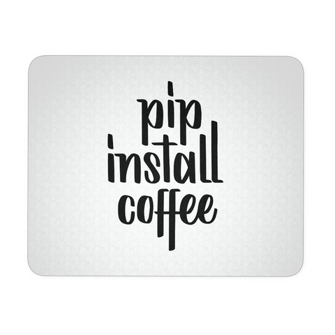 """pip install coffee"" Python Mouse Pad"
