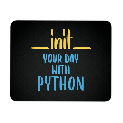 """__init__ Your Day With Python"" Mouse Pad (Black)"