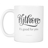 """Python: It's Good For You"" Mug"
