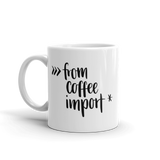 """from coffee import *"" Python Mug (11oz/15oz)"