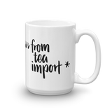 """from tea import *"" Python Mug (11oz/15oz)"
