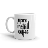 """npm install coffee"" JavaScript Mug"