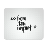 """from tea import *"" Python Mouse Pad (Black/White)"