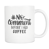 """No Comment"" Developer Mug"