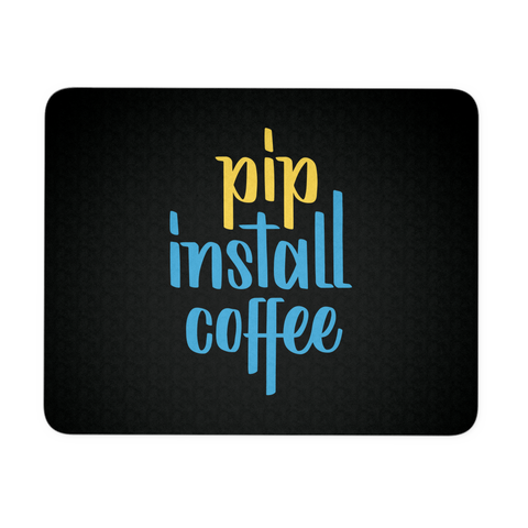 """pip install coffee"" Mouse Pad (Black)"