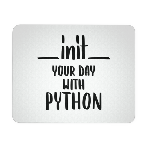 """__init__ Your Day With Python"" Mouse Pad"