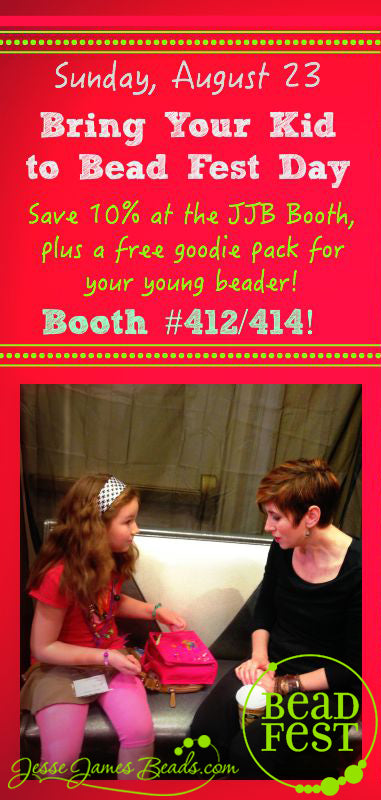 Bring Your Kid to Bead Fest! Save 10% in the JJB Booth #412/414