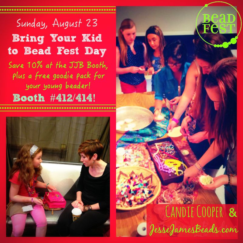 Bring your kid to Bead Fest! Save 10% at the Jesse James Booth