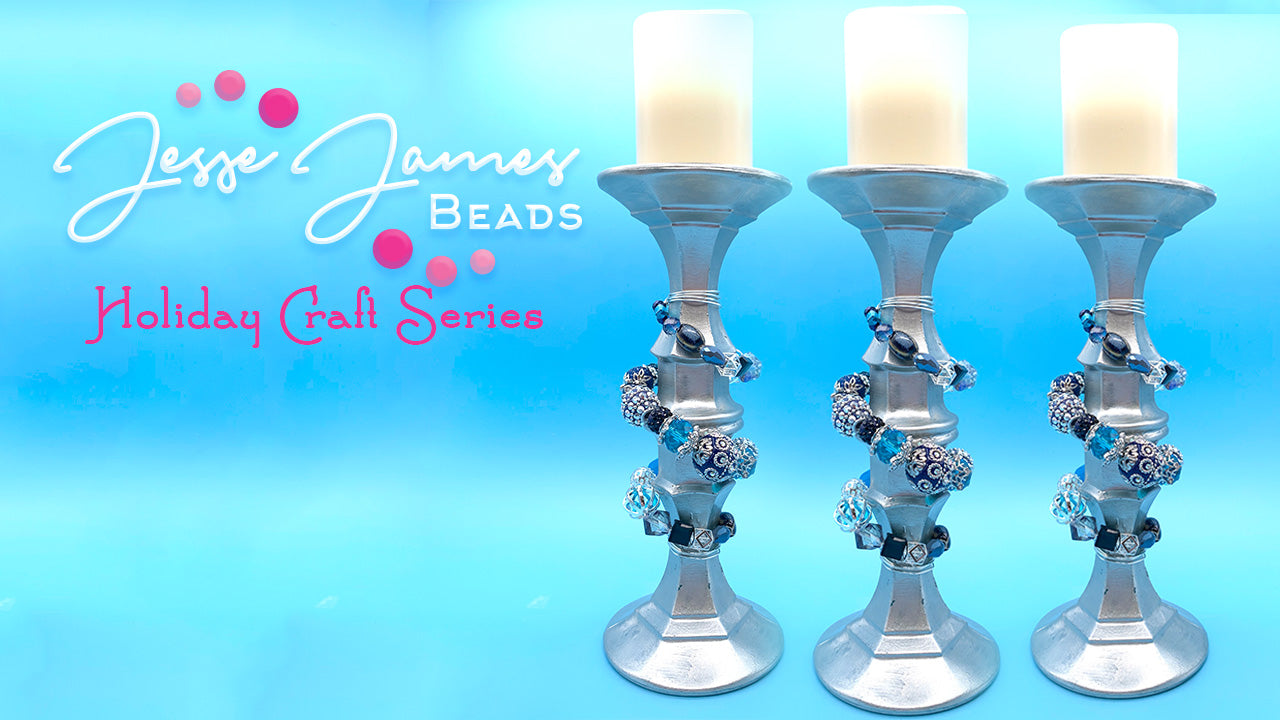 Baby, It's A Candle Holder! - Jesse James Beads - Holiday Craft Series - Candle Holder - Sara Ellis