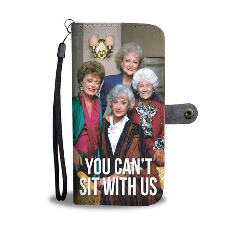 The Golden Girls - You Can't Sit With Us - Wallet Phone Case