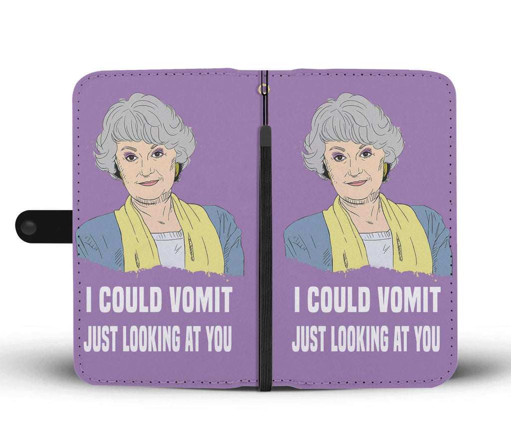 The Golden Girls - Wallet Phone Case - I COULD VOMIT JUST LOOKING AT YOU