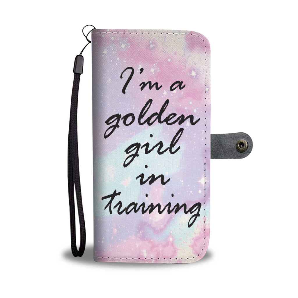 The Golden Girls - Wallet Phone Case - I'm a Golden Girl in training.