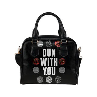 Dun With You Bag