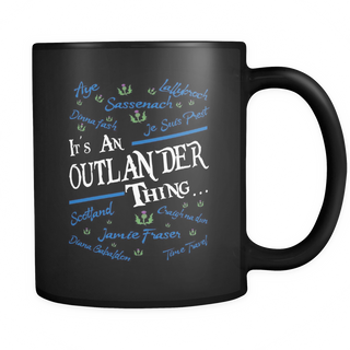 It's an Outlander Thing... Mug