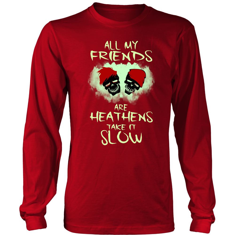 All My Friends Are Heathens Shirt