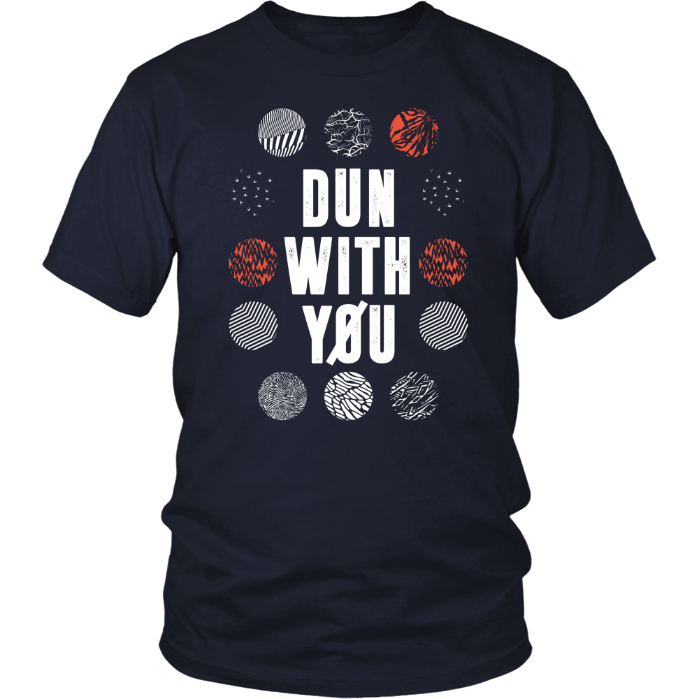 Dun With You Shirt