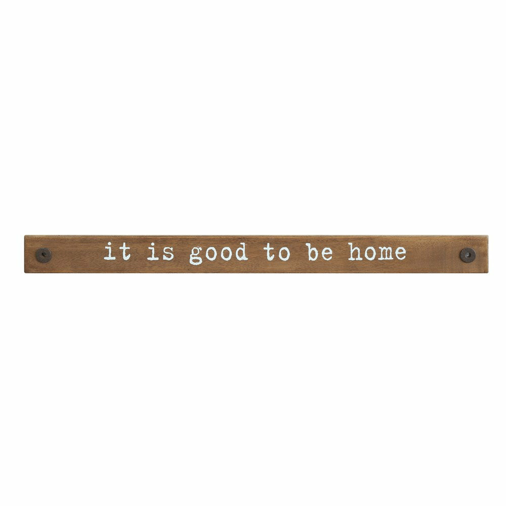 """It Is Good To Be Home"" Sign - Chapin Furniture"