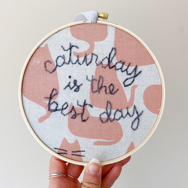 Caturday is the Best Day Hand-Stitched Embroidery