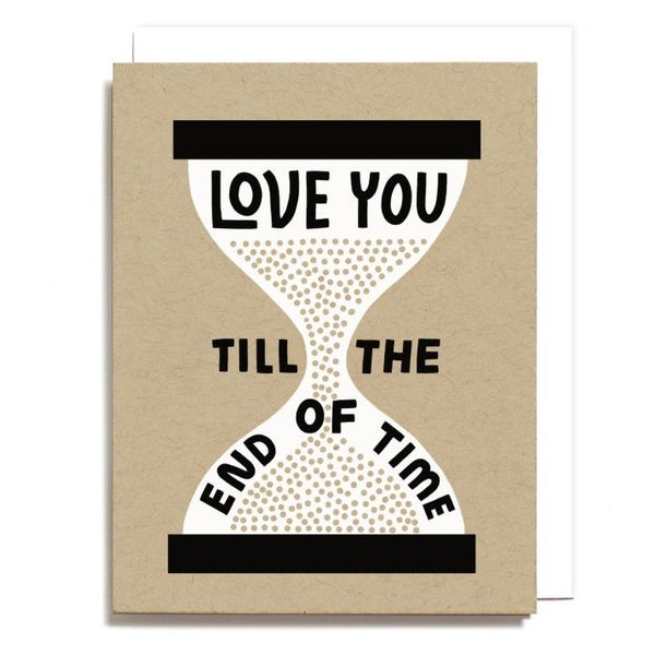 Card with Hourglass with quote Love You Till the End of Time