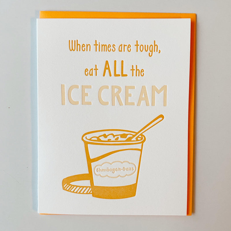 Eat All the Ice Cream Greeting Card