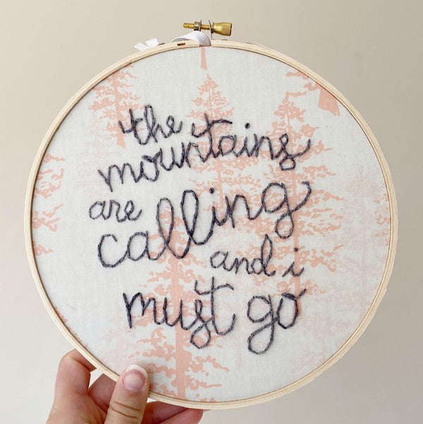 Mountains Are Calling Embroidery Hoop