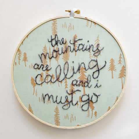 The Mountains Are Calling / Hand-Stitched Embroidery