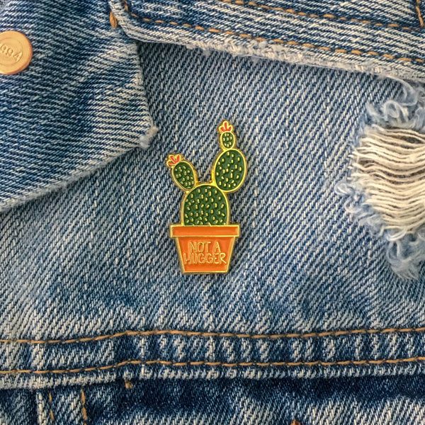 Not a Hugger with Cactus Enamel Pin