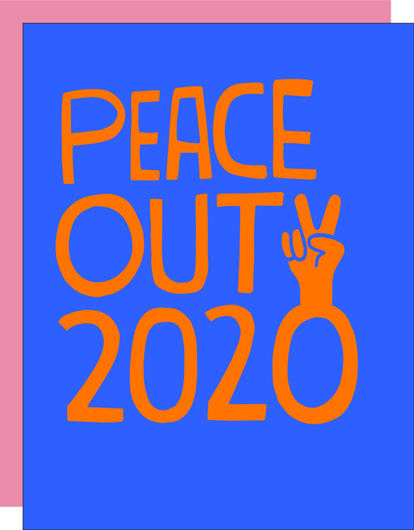 Peace Out 2020 Greeting Card
