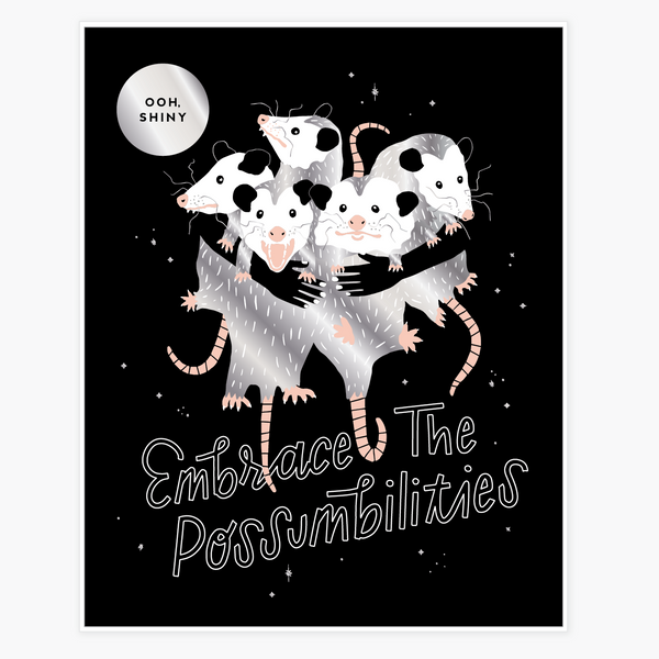 Embrace the Possumbilities Art Print