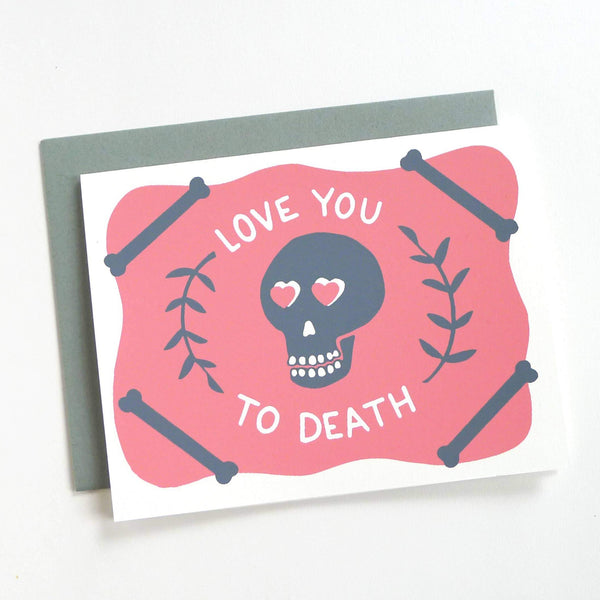 Love you to death greeting card
