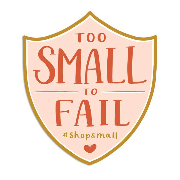 Too Small to Fail Sticker