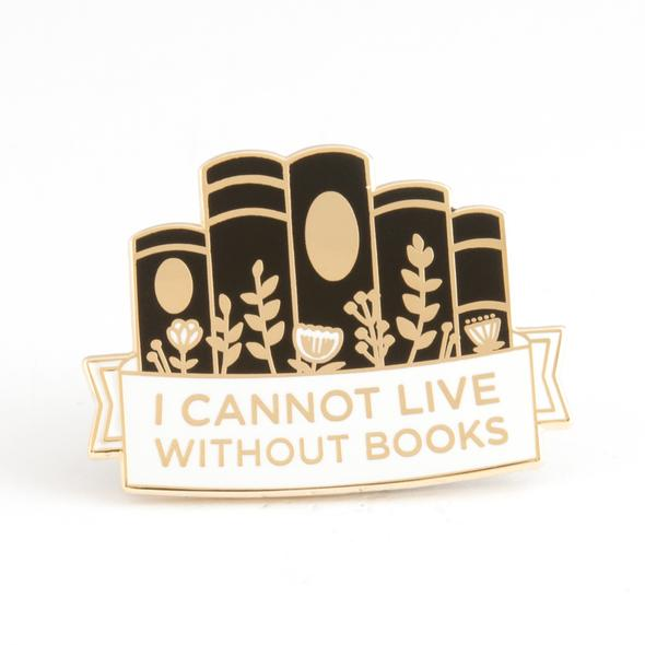 Cannot Live Without Books Pin