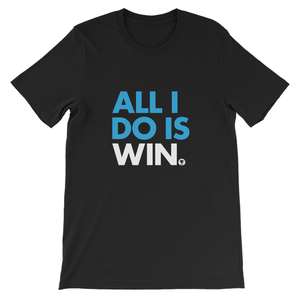 All I Do Is Win T-Shirt (White)