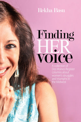 Finding Her Voice: A collection of columns about women's struggles and triumphs in the Midwest