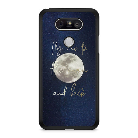 Fly Me To The Moon And Back Quotes LG G5 Case