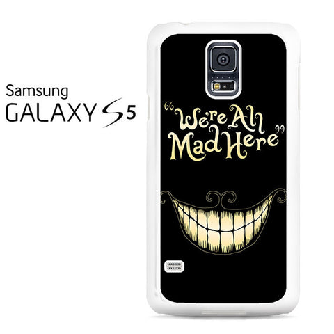 Alice In Wonderland We're All Mad Galaxy S5 Case