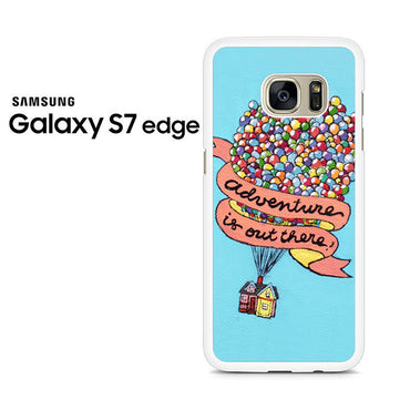Adventure Is Out There Pixar Disney Galaxy S7 Edge Case