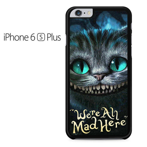 Alice In Wonderland Were All Mad Here Iphone 6 Plus Case
