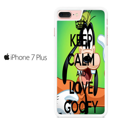 Keep Calm and Love Goofy Iphone 7 Plus Case