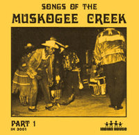 Songs of the Muskogee Creek - Part 1