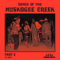 Songs of the Muskogee Creek - Part 2